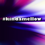#kindamellow