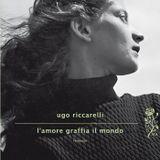 Mondo Campiello#2013 - Ugo Riccarelli - L'amore graffia il mondo