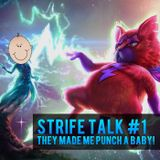 Strife Talk Episode 01 - They made me punch a baby!