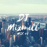 DJ MIXMILL - MIX #1