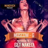 Manovich - MOSCOW-G (GET NAKED #Deepodcast Vol. 8) [08-Jan-2016]