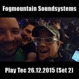 Fogmountain Soundsystems - Play Tec 26.12.2015 (Set 2)