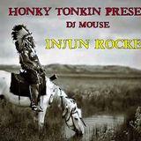 Injun Rockers - Honky Tonkin Special