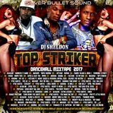 Silver Bullet Sound - Top Striker Dancehall Mixtape 2017