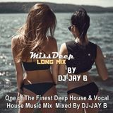 MissDeep ★ One of The Finest Deep House & Vocal House Music Mix ★ Mixed By DJ-JAY B