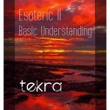 "Esoteric II ""Basic Understanding"" by tekra"
