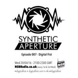 Synthetic Aperture 007 with Digital Fist - 20/04/16 - on NSBradio.co.uk