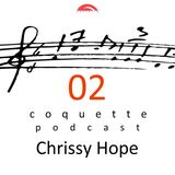 Coquette Podcast 02 - Chrissy Hope