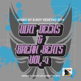 DIRT DECKS AND BREAK BEATS VOL.1© 2014 REMIX By B.Boy Vegeta