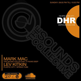 THE SOUNDS COLLECTIVE WITH MARK MAC AND LEV KITKIN ON DHR 104.9 FM