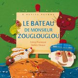 Il était une fois derrière neuf montagnes et neuf rivières : le bateau de Monsieur Zouglouglou