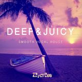 Deep & Juicy - Smooth Vocal House Mix 2011