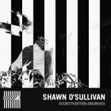 Shawn O'Sullivan - Secret Thirteen Mix 159
