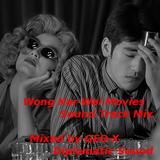 Wong Kar-Wai Movie Sound Track Mix
