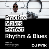 2019-05-21 Practice Makes Perfect Rhythm & Blues