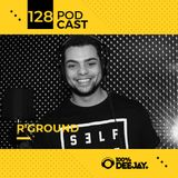 100% DJ - PODCAST - #128 - R'GROUND