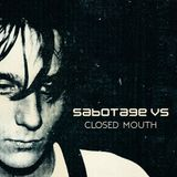 sabotage 7 vs. Closed Mouth