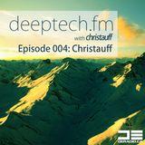 Deeptech.fm with Christauff - Episode 004 [Deep & Tech House]