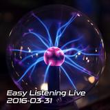 Easy Listening Live 2016-03-31