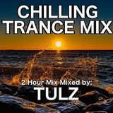 TULZ Chilling Trance Mix (2 Hour Mix)