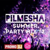 Pilmesha - Summer Party Mix #2