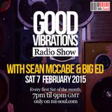 Good Vibrations Radio Show - Sean McCabe & Big Ed - Feb 2015
