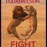 FIGHT (Straight Mix) With DJDANIELSUN of STUDIO 51!