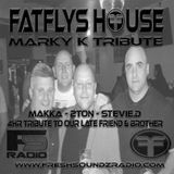 FatFlys House Marky K - 4hr Tribute Special
