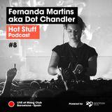Hot Stuff 008 with Fernanda Martins aka Dot Chandler (Live at Moog Club, Barcelona, Spain)
