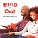 NETFLIX & CHILL by YoUNg LeF & Dj Enjay