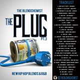 The Plug Pt.3 (New Hip Hop Blends & R&B)