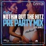 Naked [Pre Party Mix] [Volume 1]