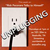 "Rick Pecoraro Talks to Himself #22 ""Unplugging"" - 11/10/2016"