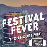FESTIVAL FEVER - TECH HOUSE MIX - JORDAN DAVIES