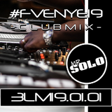 FVE Live 3LM v19 eps 01-01 Club Mix #FVENYE19 part1