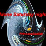 Alone  Saturday night!