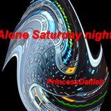 Alone  Saturday night!