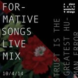 a place both wonderful and strange TRUST IS THE GREATEST HUMAN ERROR [Formative Songs LIVE MIX]