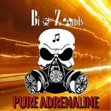 Bi☣ Z☢unds - Pure Adrenaline (May 2K16 Podcast)