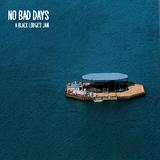No Bad Days Vol. 1