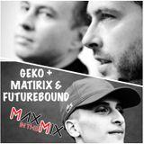 Max In The Mix!! GEKO + MATRIX & FUTUREBOUND are on the show!!