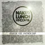 Naked Lunch PODCAST #155 - PATRICK DSP