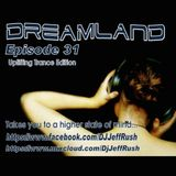 Dreamland Episode 31 Week of Feb 22nd Uplifing Vocal Trance Edition.