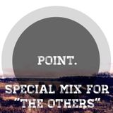 "Point. (LDJA DJ™) Special Mix For ""The Others"""