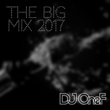 @DJOneF The Big Mix 2017
