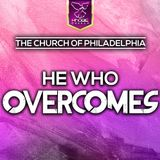 The Church Of Philadelphia - He Who Overcomes