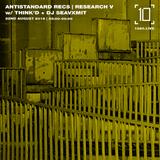 Antistandard Recs | Research V w/ Think'd & DJ SEAVXMIT - 22nd August 2019