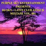 DJ-SKY - LATIN CLUB ATTACK MIX 001