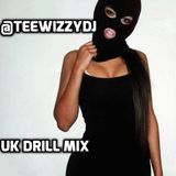 UK Drill Mix @TeeWizzyDJ