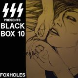 Radio1000BC presents Black Boxsss #10 :: Foxholes